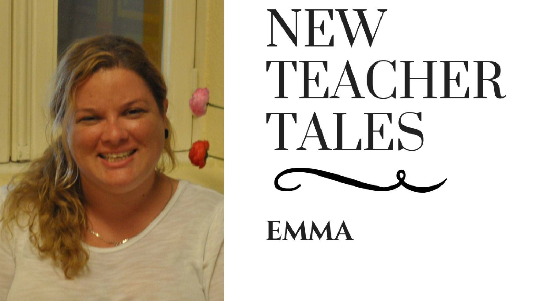 New Teacher Tales Emma TEFL Teach English